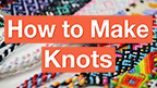 Basic Bracelet Knots Beginner Tutorial